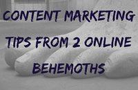 Content Marketing Tips from Online Behemoths