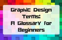 Graphic Design Terms: A Glossary for Beginners