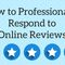 How to Professionally Respond to Online Reviews