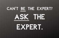 Blackboard showing the words 'Can't be an expert? Ask the expert.'
