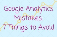 Google Analytics Mistakes 7 Things to Avoid