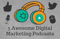 5 Awesome Digital Marketing Podcasts