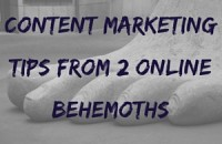 Content Marketing Tips from Online Behemoths