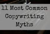 11 Common Copywriting Myths