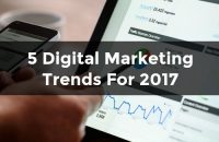 5 Digital Marketing Trends For 2017