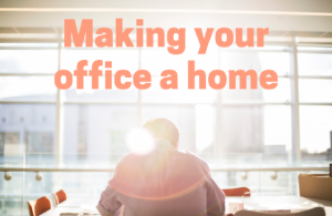 Making your office a home